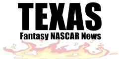 Texas Fantasy NASCAR News